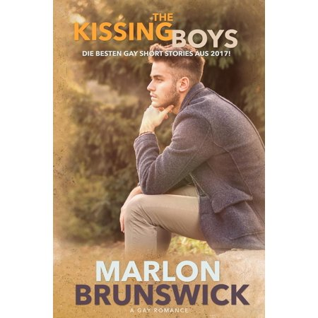 The Kissing Boys - Die besten Gay Stories aus 2017! - eBook - Gay Halloween London 2017
