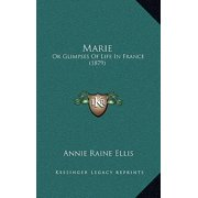 Marie : Or Glimpses of Life in France (1879)