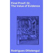 Final Proof; Or, The Value of Evidence - eBook