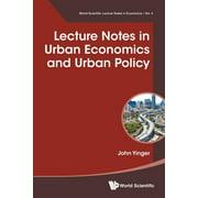 World Scientific Lecture Notes in Economics: Lecture Notes in Urban Economics and Urban Policy (Paperback)