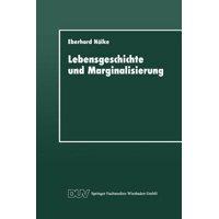 Lebensgeschichte Und Marginalisierung : Hermeneutische Fallrekonstruktionen Gescheiterter Sozialisationsverl�ufe Von Jugendlichen