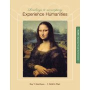 Readings to Accompany Experience Humanities, Volume 1 : Beginnings Through the Renaissance