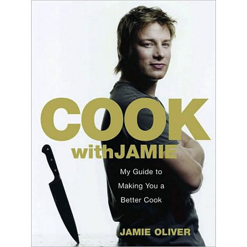 Cook With Jamie: My Guide to Making You a Better Cook