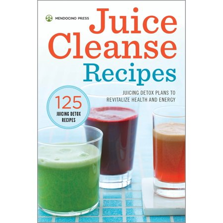 Juice Cleanse Recipes: Juicing Detox Plans to Revitalize Health and Energy - (Best Juice Cleanse Recipes)