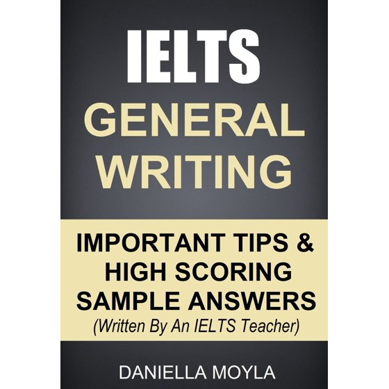 Ielts General Writing Important Tips High Scoring Sample Answers Ebook