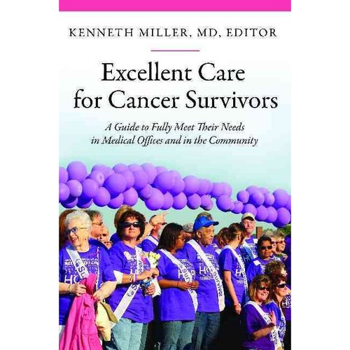Excellent Care for Cancer Survivors: A Guide to Fully Meet Their Needs in Medical Offices and in the Community
