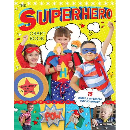 The Superhero Craft Book - Superhero Crafts