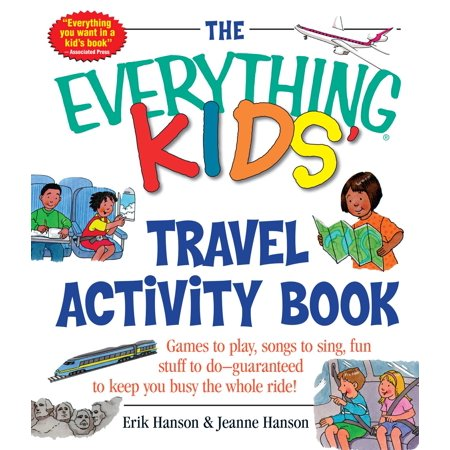 The Everything Kids' Travel Activity Book : Games to Play, Songs to Sing, Fun Stuff to Do -  Guaranteed to Keep You Busy the Whole Ride! - Halloween Activities For Kids At Home