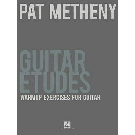 Pat Metheny Guitar Etudes : Warmup Exercises for Guitar