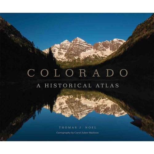Colorado: A Historical Atlas