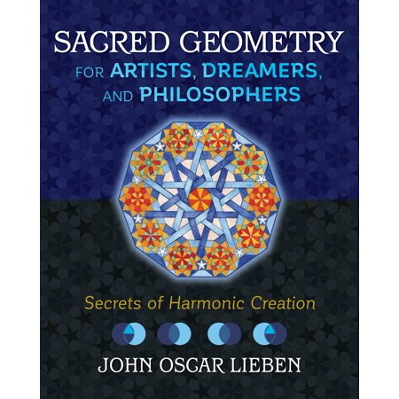 Sacred Geometry for Artists, Dreamers, and Philosophers : Secrets of Harmonic