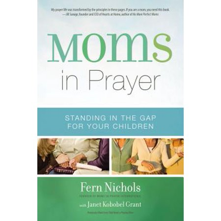 Moms in Prayer : Standing in the Gap for Your Children](Childrens Prayer)