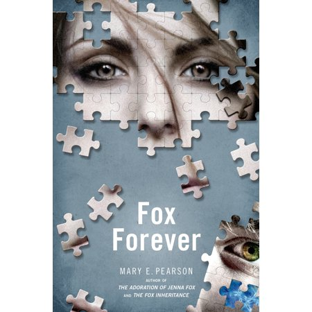 Fox Forever : The Jenna Fox Chronicles (The Adoration Of Jenna Fox Cliff Notes)