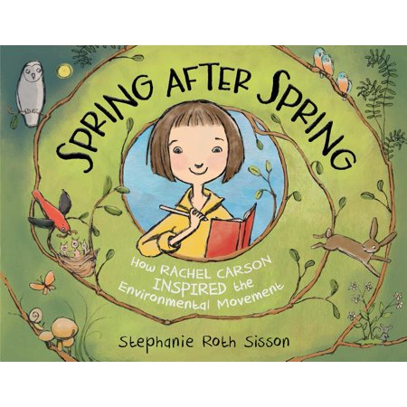 Spring After Spring: How Rachel Carson Inspired the Environmental Movement (Hardcover)