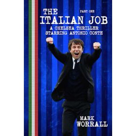 The Italian Job A Chelsea Thriller Starring Antonio Conte Part One - - A Chelsea Smile