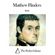 Works of Matthew Flinders - eBook