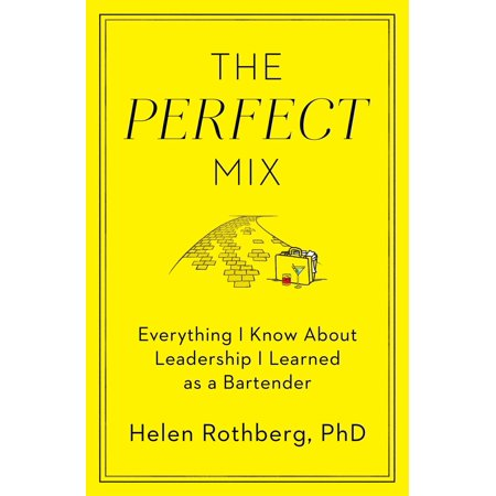 The Perfect Mix : Everything I Know About Leadership I Learned as a