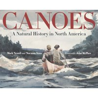 Canoes : A Natural History in North America