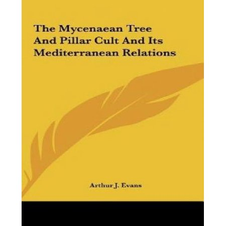 The Mycenaean Tree and Pillar Cult and Its Mediterranean Relations - image 1 of 1