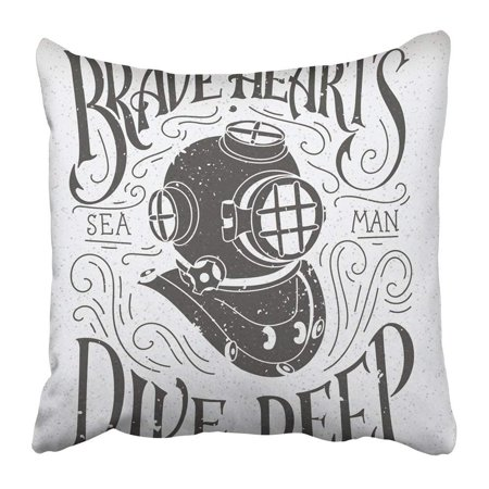 WOPOP Old Diving Helmet with Rough Hand Lettering Sketchy Diver and Swirly  Vintage Referring to Bravery Pillowcase 18x18 inch