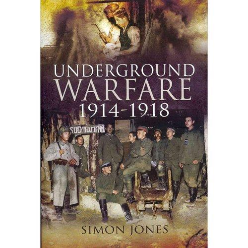 Underground Warfare, 1914-1918
