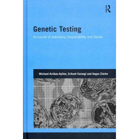 Genetic Testing: Accounts of Autonomy, Responsibility and Blame by