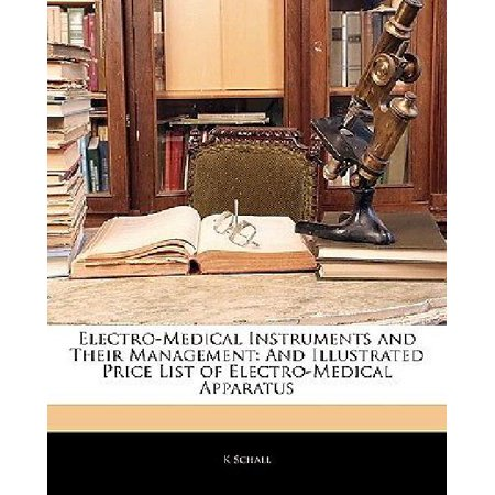 Electro Medical Instruments And Their Management  And Illustrated Price List Of Electro Medical Apparatus