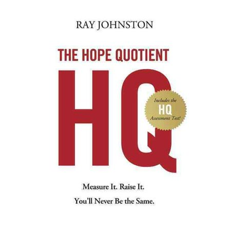 The Hope Quotient  Measure It  Raise It  Youll Never Be The Same