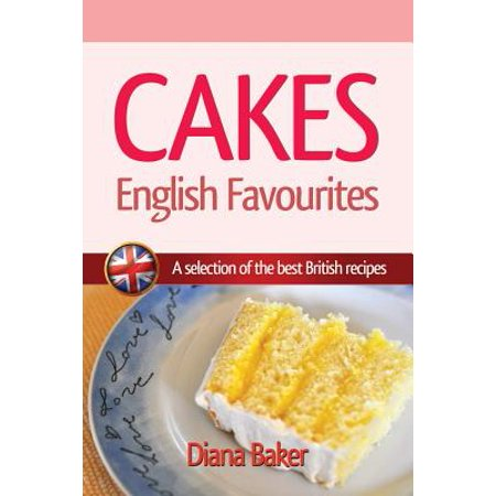 Cakes - English Favourites : A Selection of the Best British
