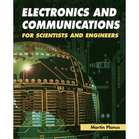 Electronics and Communications for Scientists and Engineers - (Introductory Electronics For Scientists And Engineers 2nd Edition)