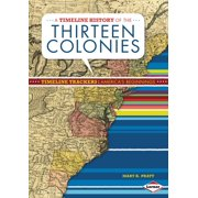 Timeline Trackers: America's Beginnings: A Timeline History of the Thirteen Colonies (Hardcover)