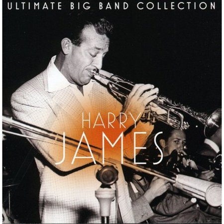- Ultimate Big Band Collection: Harry James