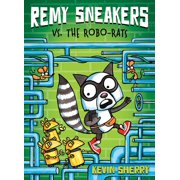 Remy Sneakers: Remy Sneakers vs. the Robo-Rats (Remy Sneakers #1), Volume 1 (Hardcover)