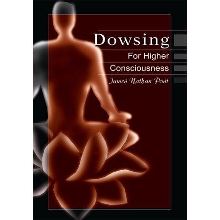 Dowsing for Higher Consciousness - eBook