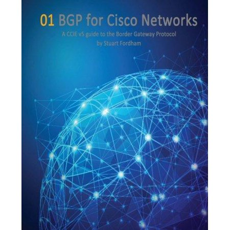 Bgp For Cisco Networks  A Ccie V5 Guide To The Border Gateway Protocol