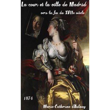 La cour et la ville de Madrid vers la fin du XVIIe siècle - eBook - Fiestas De Halloween Madrid