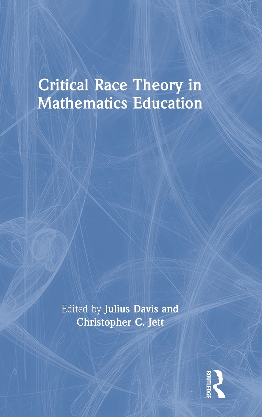 Critical Race Theory in Mathematics Education (Hardcover ...