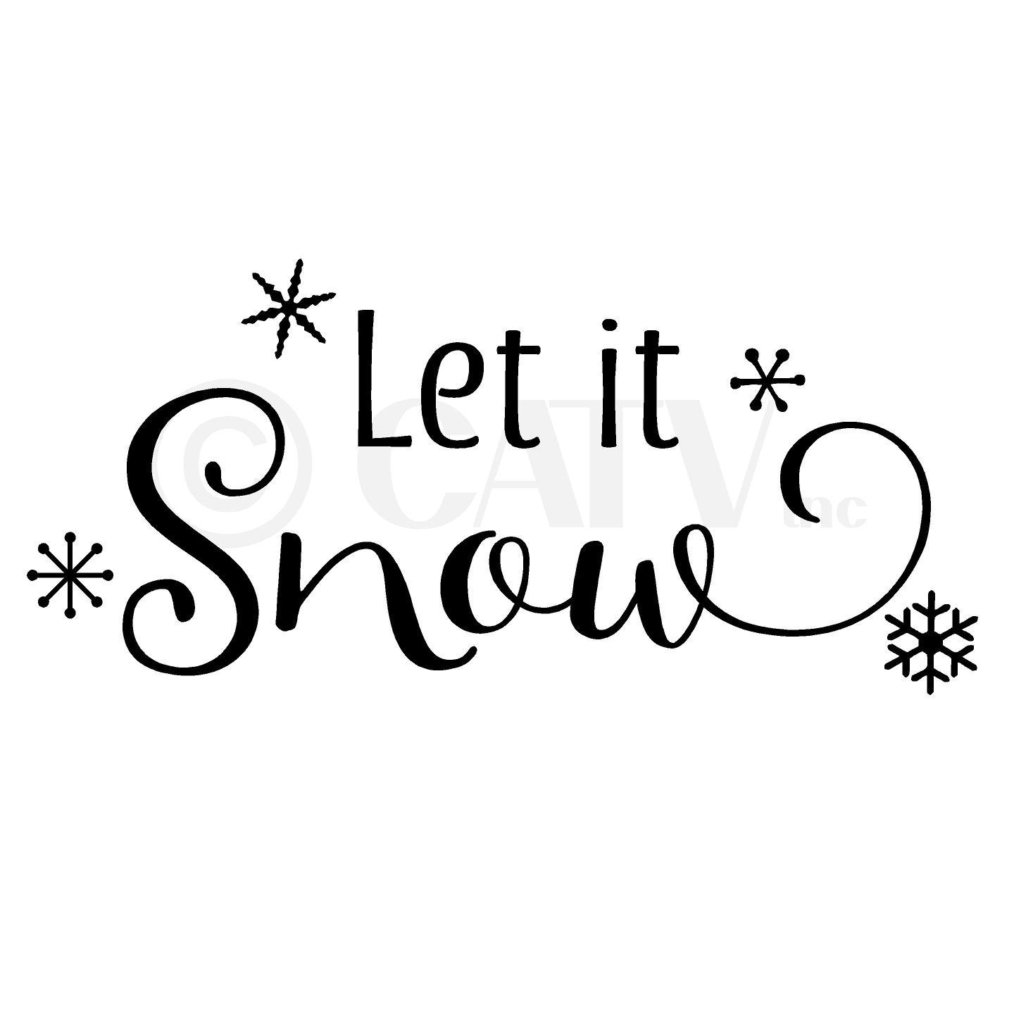 Let It Snow With Snowflakes Wall Decal Saying Vinyl Lettering Quote Sticker Christmas 12 5 H X 27 L Black Walmart Com Walmart Com