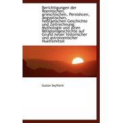 Berichtigungen Der Roemischen, Grieschischen, Persishcen, Aegyptischen, Hebraeischen Geschichte Und