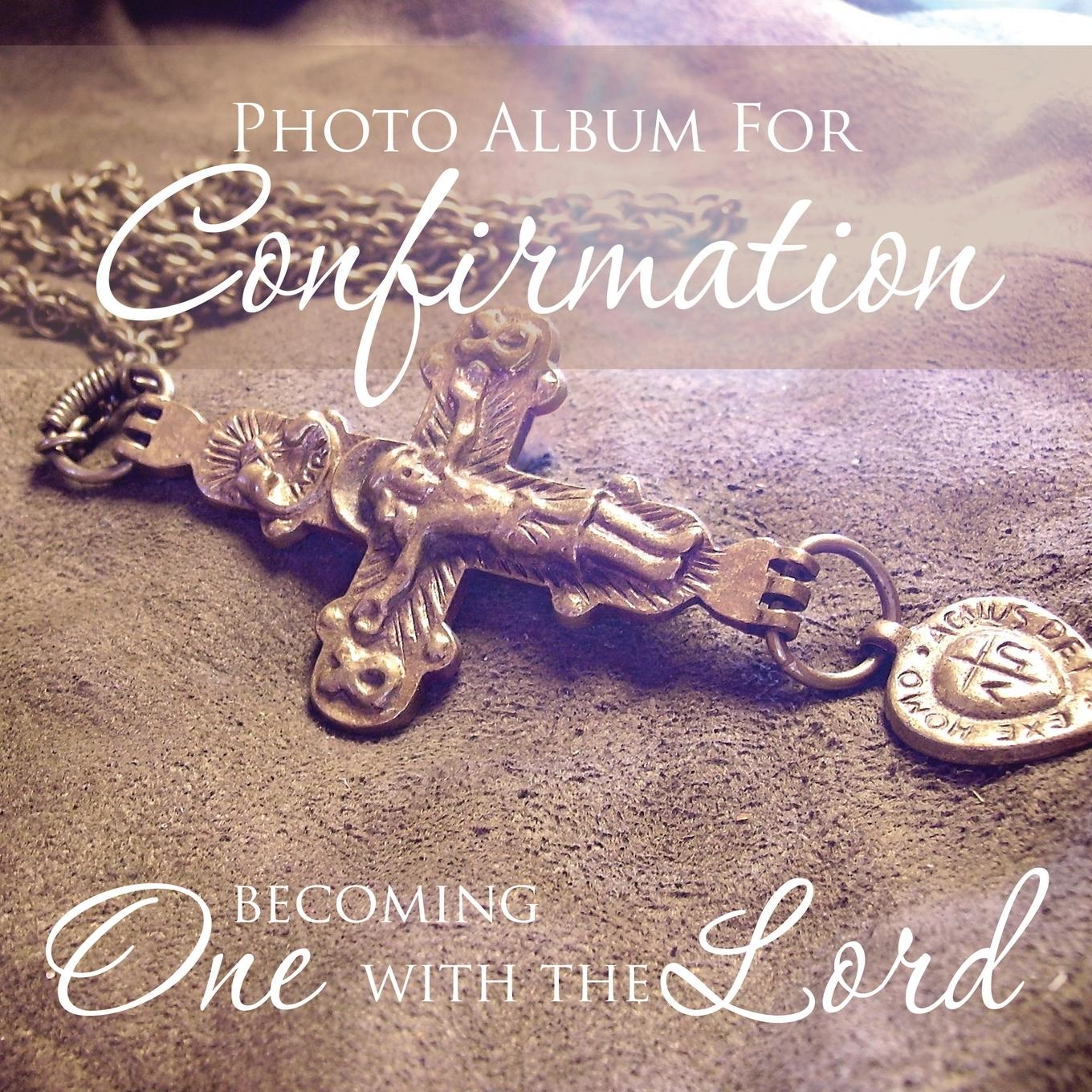 Photo Album for Confirmation : Becoming One with the Lord