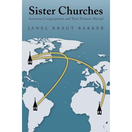 Sister Churches  American Congregations And Their Partners Abroad