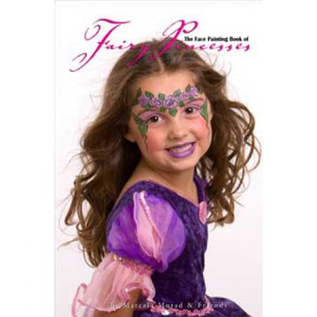 Face Painting Ideas Princess (Face Painting Book of Fairy Princesses -)