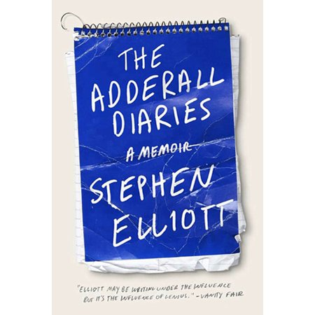 The Adderall Diaries : A Memoir of Moods, Masochism, and