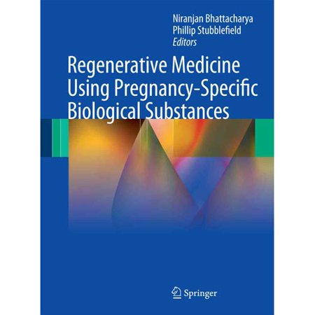 Regenerative Medicine Using Pregnancy Specific Biological Substances