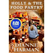 Holly and the Food Pantry : A Holly Lewis Mystery