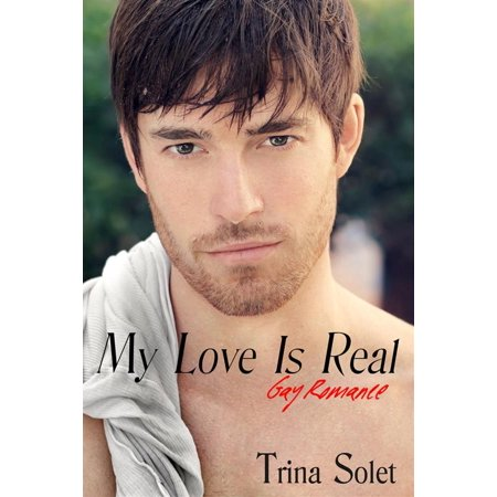 My Love Is Real: Gay Romance (2018 Edition) - eBook
