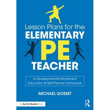 Lesson Plans for the Elementary Pe Teacher : A Developmental Movement Education & Skill-Themes Framework](First Grade Halloween Lesson Plans)