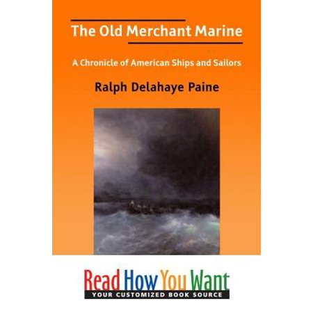The Old Merchant Marine: A Chronicle Of American Ships And Sailors - eBook