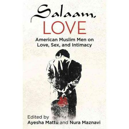 Salaam  Love  American Muslim Men On Love  Sex  And Intimacy
