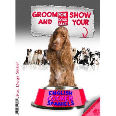 Groom & Show your English Cocker Spaniel - eBook